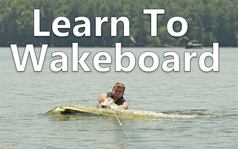 Learn To Wakeboard in New Jersey, New York and Connecticut